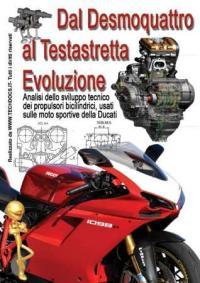 Dal Desmoquattro al Testastretta Evoluzione