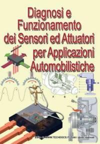 Diagnosi e funzionamento dei sensori ed attuatori per applicazioni automobilistiche