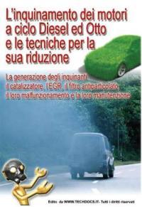 L'inquinamento dei motori a ciclo Diesel ed Otto e le tecniche per la sua riduzione